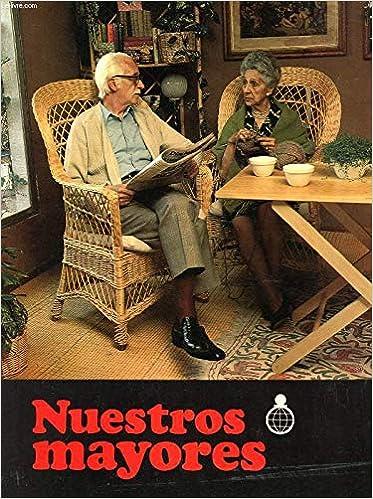 Nuestro mayores: La obra social de las cajas de ahorros confederadas (Spanish Edition): Confederación Española de Cajas de Ahorros: 9788472313514: ...
