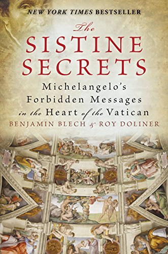 (The Sistine Secrets: Michelangelo's Forbidden Messages in the Heart of the Vatican)