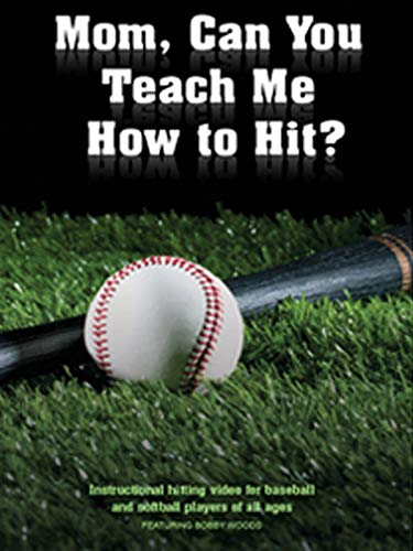 - Mom, Can You Teach Me How To Hit?