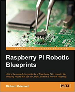 Amazon raspberry pi robotic blueprints 9781784396282 richard amazon raspberry pi robotic blueprints 9781784396282 richard grimmett books malvernweather Gallery