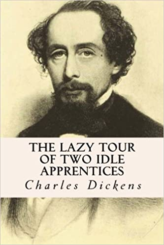 the lazy tour of two idle apprentices dickens charles