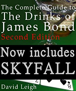 The Complete Guide to the Drinks of James Bond, 2nd Edition by [Leigh, David]