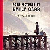 Four Pictures by Emily Carr, Nicolas Debon, 0888998147