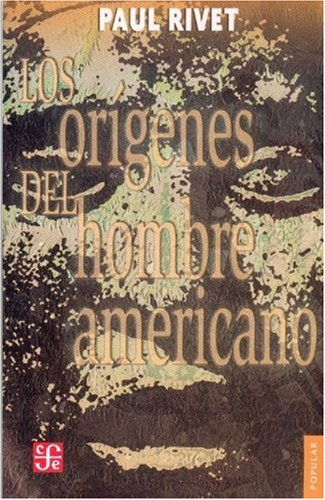 Los orígenes del hombre americano (Coleccion Popular (Fondo de Cultura Economica)) (Spanish Edition)