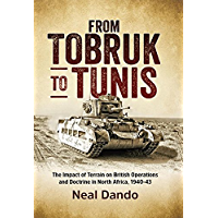 From Tobruk to Tunis: The impact of terrain on British operations and doctrine in North Africa, 1940-1943 (Wolverhampton Military Studies Book 9)