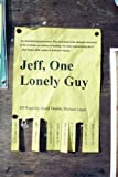 Jeff, One Lonely Guy, Jeff Ragsdale and Michael Logan, 1612183247