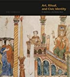 "BOOKS RECEIVED: Nino Zchomelidse, ""Art, Ritual, and Civic Identity in Medieval Southern Italy"" (Penn State UP, 2014)"