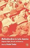 Multiculturalism in Latin America, Rachel Sieder, 0333998707