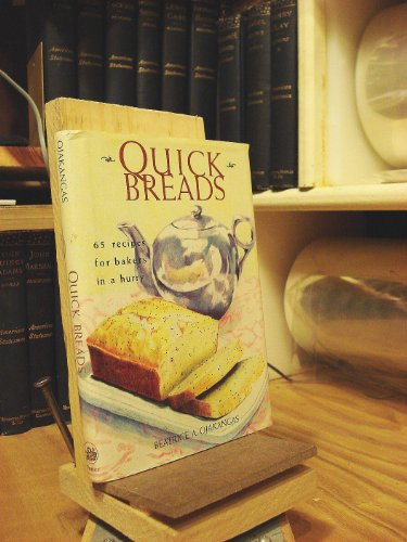 Quick Breads: 63 Recipes For Bakers In A Hurry
