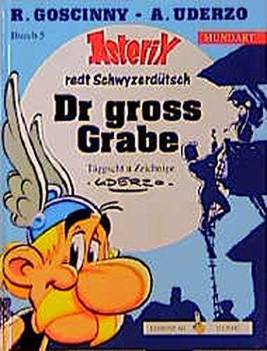 Asterix Mundart Schwyzerdeutsch I  Dr Gross Grabe