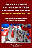 Pass the New Citizenship Test Questions and Answers English-Spanish Edition, Angelo Tropea, 1453742417