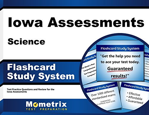 Iowa Assessments Science Flashcard Study System: IA Test Practice Questions & Exam Review for the Iowa Assessments (Cards)