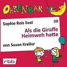 Als die Giraffe Heimweh hatte (Ohrenbär 8) Hörbuch von Susan Kreller Gesprochen von: Sophie Rois
