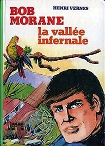 Bob Morane, tome 1 : La vallée infernale par Vernes