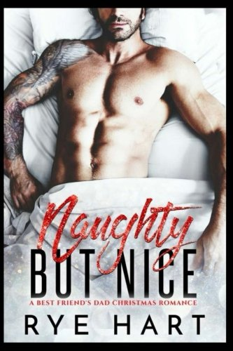 Naughty but Nice: A Best Friend's Dad Christmas Romance