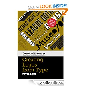 Intuitive Illustrator: Creating Logos with Type Peter Bone