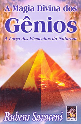A Magia Divina Dos Genios. A Forca Dos Elementais Da Natureza - Volume 1