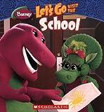 Let's Go Visit The School (Barney)