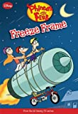 Phineas and Ferb Freeze Frame (Phineas and Ferb Chapter Book)