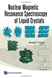 Nuclear Magnetic Resonance Spectroscopy of Liquid Crystals, Ronald Y. Dong, 981427366X