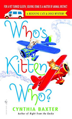 Who's Kitten Who? (Reigning Cats & Dogs Mysteries, No. 6)