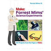 Forrest Mims' Science Experiments: DIY Projects from the Pages of Make: