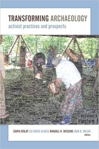 Transforming Archaeology: Activist Practices and Prospects (2014-04-03)