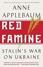 Red Famine: Stalin's War on Ukr