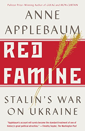 red famine stalins war on ukraine by applebaum anne