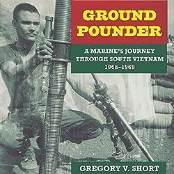 Ground Pounder: A Marine's Journey Through South Vietnam, 1968-1969