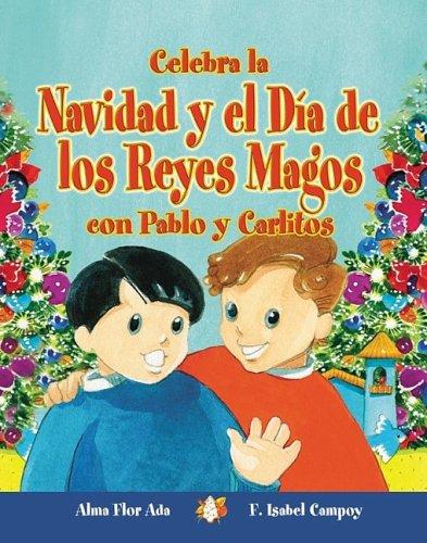 Celebra La Navidad Y El Dia De Los Reyes Magos Con Pablo Y ...