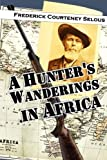 img - for A Hunter's Wanderings in Africa book / textbook / text book