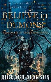 BELIEVE in DEMONS: A Carter McBride Supernatural Thriller (The Demon Wars Series Book 1)