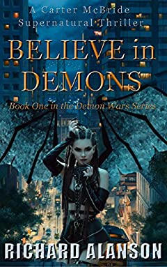 BELIEVE in DEMONS: A Carter McBride Supernatural Thriller (The Demon Wars Series Book 1)