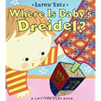 Where Is Baby's Dreidel?: A Lift-the-Flap Book (Karen Katz Lift-the-Flap Book...