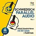 Schwedisch Parallel Audio: Einfach Schwedisch Lernen mit 501 Sätzen in Parallel Audio - Teil 1 Hörbuch von Lingo Jump Gesprochen von: Lingo Jump