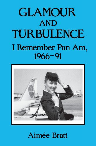 Glamour and Turbulence: I Remember Pan Am, 1966-91 ()