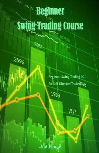 Beginner Swing Trading Course: Beginner Swing Trading 101 for Self-Directed Traders by CreateSpace Independent Publishing Platform