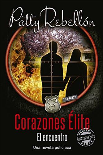 Descargar Libro Corazones Elite. El Encuentro. Patty Rebellón