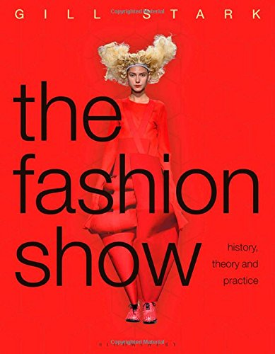 Image of The Fashion Show: History, theory and practice