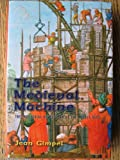 The Medieval Machine: The Industrial Revolution Of The Middle Ages