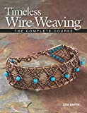 Timeless Wire Weaving, Lisa Barth, 1627000763