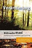 Bildimpulse maxi: Veränderung: Über 50 Fotokarten für Motivation und Coaching. Mit Anleitung