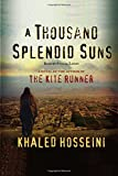 A Thousand Splendid Suns: Khaled Hosseini (English edition)