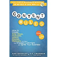 Content Rules: How to Create Killer Blogs, Podcasts, Videos, Ebooks, Webinars (and More) That Engage Customers and Ignite Your Business, Revised and Updated Edition (New Rules Social Media Series)