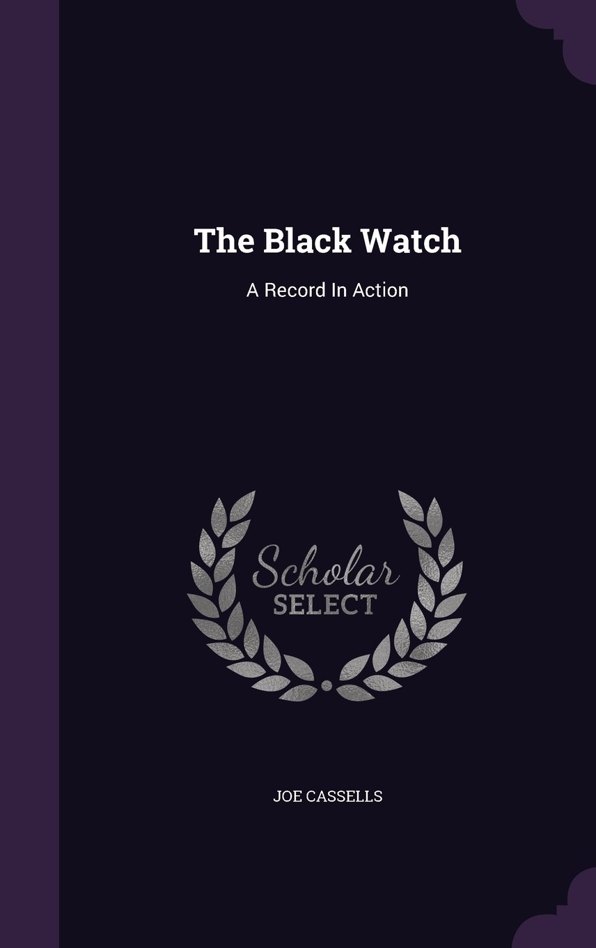 The Black Watch: A Record In Action pdf