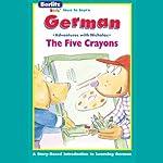 The Five Crayons: Berltiz Kids German, Adventures with Nicholas |  Berlitz