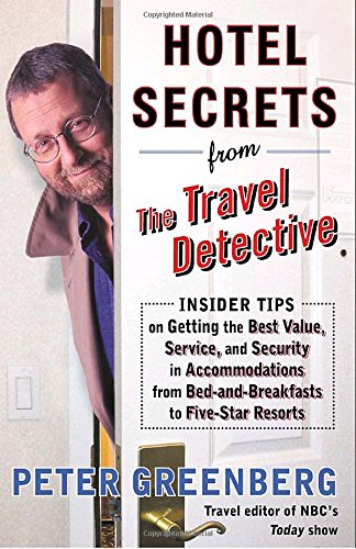 hotel-secrets-from-the-travel-detective-insider-tips-on-getting-the-best-value-service-and-security-