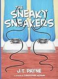 The Sneaky Sneakers, J. T. Payne, 0989148513
