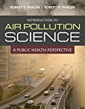 Introduction To Air Pollution Science: A Public Health Perspective